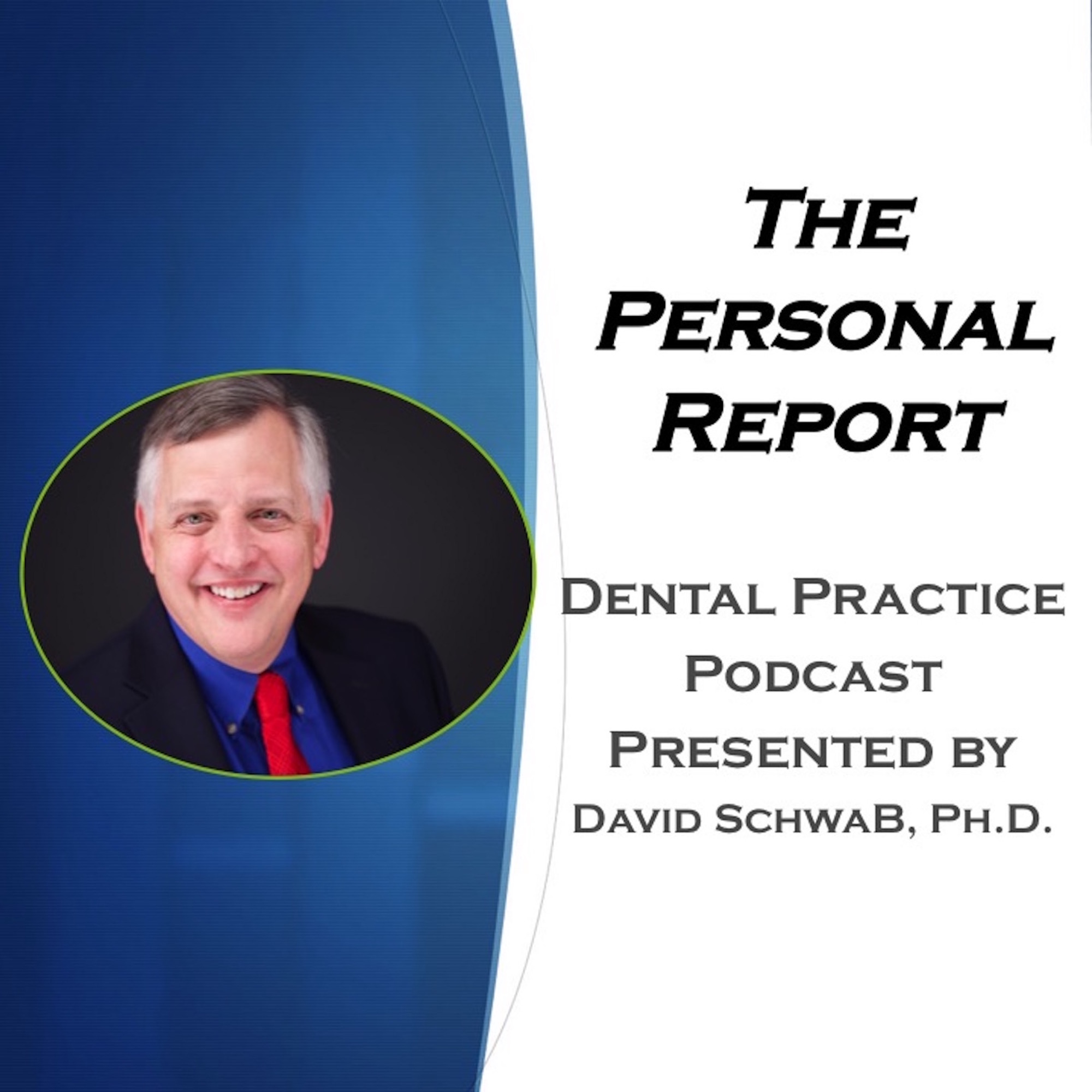 The Personal Report: Dental Practice Podcast